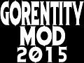 Gorentity Mod 2015