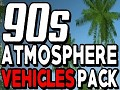 90s atmosphere vehicles pack