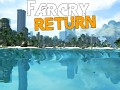 Far Cry Return & FORGOTTEN