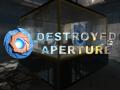 Destroyed Aperture
