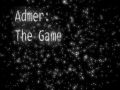 Admer: The game