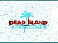 DeadIsland STARVING ZOMBIES MultiplayerMODFINAL