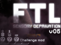 FTL Sensory Deprivation