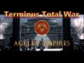Terminus Total War - Ageless Empires