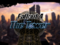 The Tower: A Fallout 4 Mod