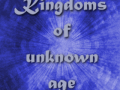 Kingdoms of Unknown Age