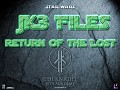 JK3 Files: Return of the Lost