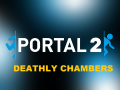 Portal 2 - Deathly Chambers
