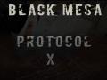 Black Mesa: Protocol X
