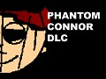 Connor's World DLC Phantom Connor