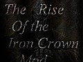 The Rise of the Iron Crown Mod