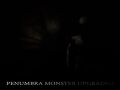 Penumbra Monster - UPGRADED