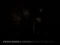Penumbra Monster - UPGRADED
