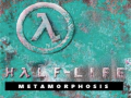 Half-Life: Metamorphosis