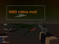 MBD roblox mod