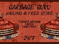 Garbage Guru Hauling and Free Store