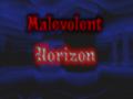Malevolent Horizon