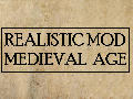 Realistic Mod: Medieval Age (For v1.164 or higher)