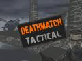 Deathmatch TλCTICAL