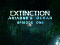 Extinction: Ariadne's Ocean -Episode One