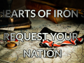 Hearts of Iron III, REQUEST YOUR OWN NATION