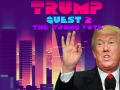 Trump Quest 2: Wrong Vote