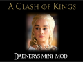 Daenerys Mini-mod for A Clash Of Kings