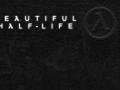 Beautiful Half-Life