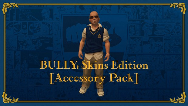 Accessory Pack image - BULLY: Skins Edition mod for Bully