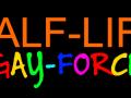 Half-life:Gayforce