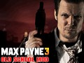 Max Payne 3 Old School Mod
