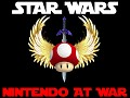 Star Wars - Nintendo at War