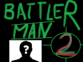 BattlerMan2:The battle continue
