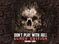 Don`t play with HELL - Black edition