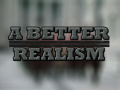 A Better Realism