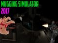 Mugging Simulator 2017