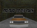 Prepare to Die Pack