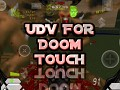 UDV FOR DOOM TOUCH