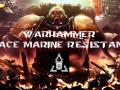 Warhammer Space Marine Resistance