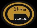 Stupid-Mesa