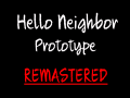 Hello Neighbor: Prototype Remastered