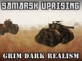 Samarsk Uprising - Wh40k Total Conversion
