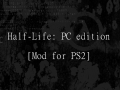 Half-Life: PC edition (Playstation 2 mod)