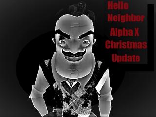 Hello Neighbor Alpha X