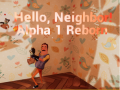 Hello Neighbor Alpha 1 Reborn (Full Game)