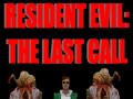 Resident Evil: The Last Call