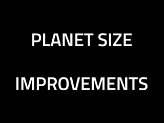 Planet Size Improvements
