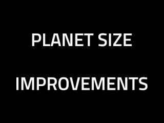 Planet Size Improvements