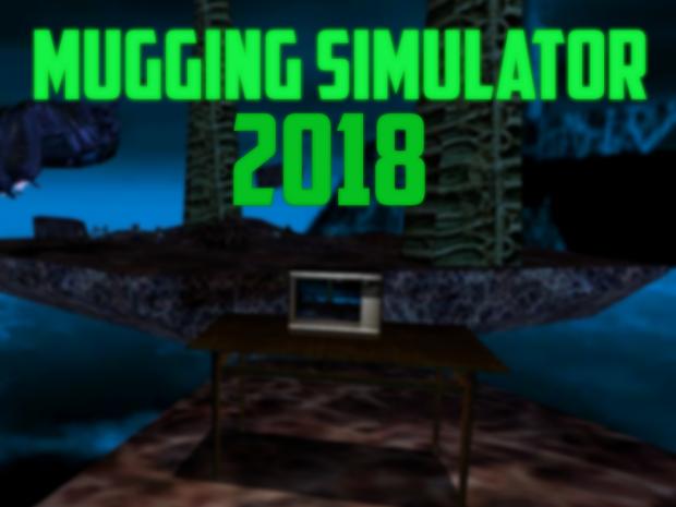 Mugging Simulator 2018