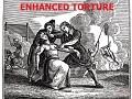 Enhanced Torture